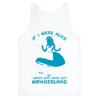 If I Were Alice I Would Have Never Left Wonderland