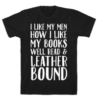 I Like My Men How I Like My Books Well Read And Leather Bound