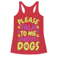 Please Talk To Me About Dogs