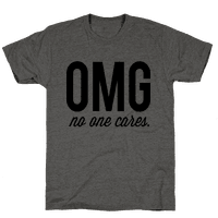 OMG (No One Cares) Tee