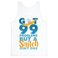 99 Problems But a Snitch