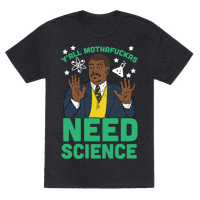 Y'all Mothafuckas Need Science Tee