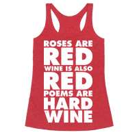 Roses Are Red Wine is Also Red Poems Are Hard Wine