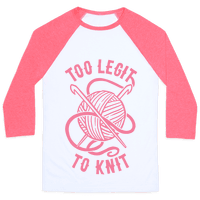 Too Legit To Knit