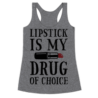 Lipstick Is My Drug Of Choice