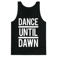 Dance Until Dawn (White Ink)