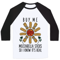 Buy Me Mozzarella Sticks So I Know It's Real