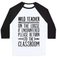 Wild Teacher Please Return To The Classroom