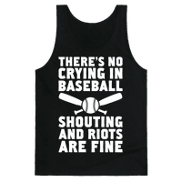 No Crying In Baseball (Shouting And Riots Are Fine)