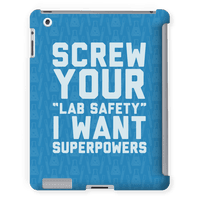 Screw Your Lab Safety, I Want Superpowers