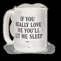 If You Really Love Me You'll Let Me Sleep