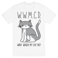 What Would My Cat Do? Tee