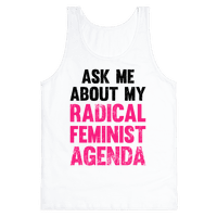 Ask Me About My Radical Feminist Agenda (Vintage)