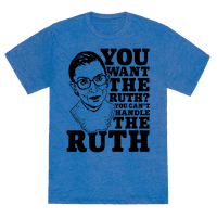 You Want the Ruth? You Can't Handle the Ruth Tee