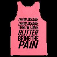 Train Insane Train Insane Throw Some Glitter Bring The Pain