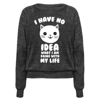 I Have No Idea What I Am Doing With My Life Pullover