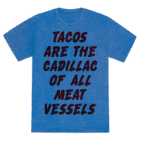 Tacos Are the Cadillac of All Meat Vessels