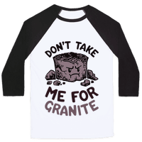 Don't Take Me For Granite