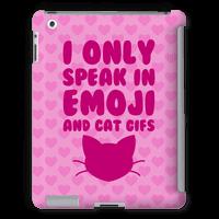 I Only Speak In Emoji And Cat Gifs