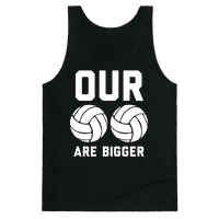 Our Volleyballs Are Bigger