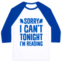 Sorry I Can't Tonight, I'm Reading