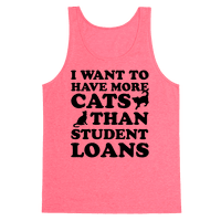 I Want More Cats Than Student Loans