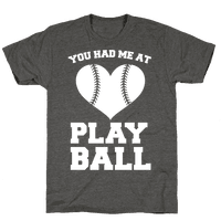 You Had Me At Play Ball