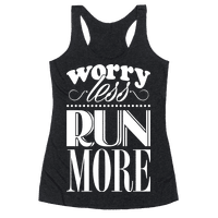 Worry Less Run More