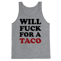 Will Fuck For A Taco