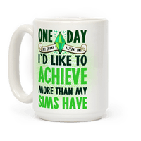 One Day I'd Like To Achieve More Than My Sims Have
