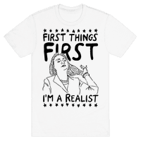 First Things First I'm a Realist