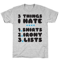 2de94d8ed Things I Hate T-Shirt | LookHUMAN