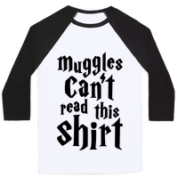 Muggles Can't Read This Shirt