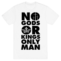 No Gods Or Kings, Only Man