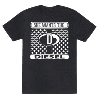 She Wants the D (Diesel)
