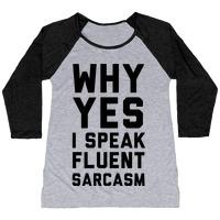 55916251b Why Yes I Speak Fluent Sarcasm T-Shirt   LookHUMAN