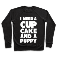 I Need A Cupcake And A Puppy