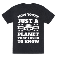 Pluto Just a Planet that I Used to Know Tee