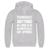 Technically, Anything I Don Is Automatically Gay Apparel