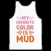 My Favorite Color Is Mud