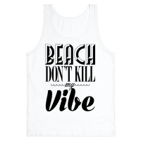Beach Don't Kill My Vibe