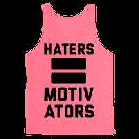 Haters = Motivators