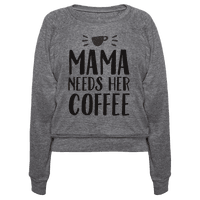 Mama Needs Her Coffee
