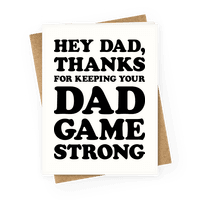 Hey Dad, Thanks For Keeping Your Dad Game Strong Greetingcard