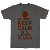 We Don't Keep Calm, It's Basketball Season