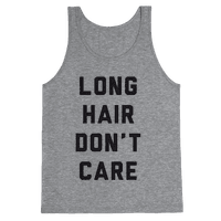 Long Hair Don't Care Tank