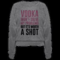 Vodka Is Worth A Shot