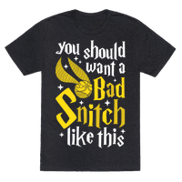 You Should Want A Bad Snitch Like This