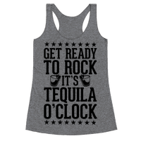 Get Ready To Rock It's Tequila O'Clock