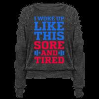I Woke Up Like This. Sore and Tired.